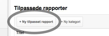 Opret en tilpasset rapport